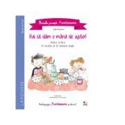 Primele povesti Montessori. Hai sa dam o mana de ajutor! - Lydie Barusseau