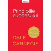 Principiile succesului - Dale Carnegie