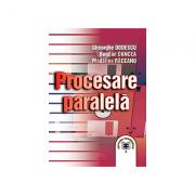 Procesare paralela - Gheorghe Dodescu, Bogdan Oancea, Madalina Raceanu