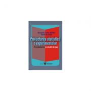 Proiectarea statistica a experimentelor. Fundamente si studii de caz - Viorel Gh. Voda, Alexandru Isaic-Maniu