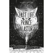 Prosper Redding: The Last Life of Prince Alastor - Alexandra Bracken