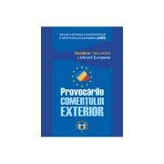 Provocarile comertului exterior. Romania–tara membra a Uniunii Europene - Emil Gogoneata, Clementina Ivan-Ungureanu, Marin Stanica