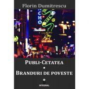 Publi-cetatea. Branduri de poveste - Florin Dumitrescu