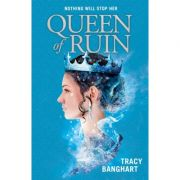 Queen of Ruin (Grace and Fury #2) - Tracy Banghart