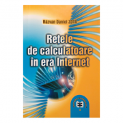 Retele de calculatoare in era Internet - Razvan Daniel Zota