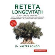 Reteta longevitatii. O noua strategie alimentara pentru regenerarea si intinerirea organismului, combaterea bolilor si atingerea greutatii ideale - Valter Longo