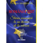 Romania 2017. Starea economica la un deceniu de la aderare - Constantin Anghelache