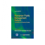 Romanian Public Management Reform. Theoretical and empirical studies. Volume 1. Administration and Public Services - Lucica Matei