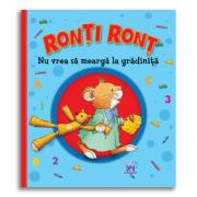 Ronti Ront nu vrea sa mearga la gradinita - Anna Casalis