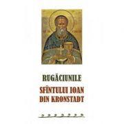 Rugaciunile Sfintului Ioan din Kronstadt