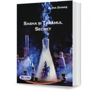 Sasha si taramul secret - Alina Ghimis