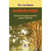 Scapa de stres! - Luc Bodin