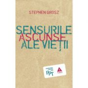 Sensurile ascunse ale vietii - Stephen Grosz