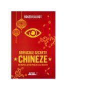 Serviciile secrete chineze de la MAO la XI JINPING - Roger Faligot