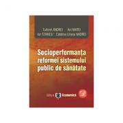 Socioperformanta reformei sistemului public de sanatate - Tudorel Andrei, Ani Matei, Ion Stancu, Catalina Liliana Andrei