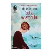 Sotia aviatorului - Melanie Benjamin
