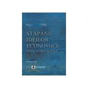 Stapanii ideilor economice, volumul II. Epoca moderna, din secolul al XVIII-lea pana la inceputul secolului al XIX-lea - Angela Rogojanu