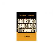 Statistica actuariala in asigurari - Oleg Verejan, Ion Partachi
