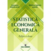 Statistica economica generala. Editia a doua - Constantin Anghelache, Madalina Gabriela Anghel