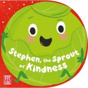 Stephen, the Sprout of Kindness - Pat-a-Cake, Richard Dungworth