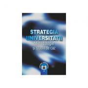 Strategia universitatii. Metodologii si studii de caz - Ovidiu Nicolescu