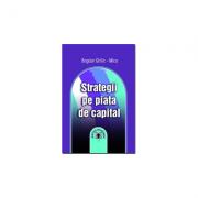 Strategii pe piata de capital - Bogdan Ghilic-Micu