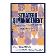 Strategii si management. Dimensiuni socio-umane contemporane - Mihail Dumitrescu, Adelina Dumitrescu Peculea