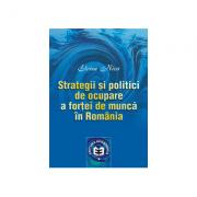 Strategii si politici de ocupare a fortei de munca in Romania - Elvira Nica