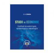 Studii de economie. Contributii de analiza logica, epistemologica si metodologica - Emil Dinga