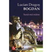 Suna-ma maine - Lucian Dragos Bogdan