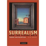 Surrealism and the Visual Arts: Theory and Reception - Kim Grant