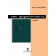Tehnici steganografice si watermarking. Volumul 1 - Marius G. Rogobete