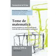 Teme de matematica. Clasa a VIII-a sem. al II-lea - Petrus Alexandrescu