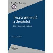Teoria generala a dreptului. Editia a 3-a - Mihail Niemesch