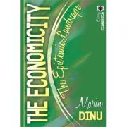 The Economicity. The Epistemic Landscape - Marin Dinu