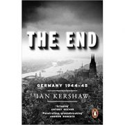 The End: Germany, 1944-45 - Ian Kershaw