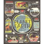 The Incredible Ecosystems of Planet Earth - Rachel Ignotofsky