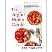 The Joyful Home Cook - Rosie Birkett
