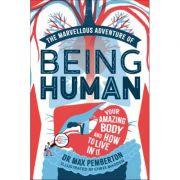The Marvellous Adventure of Being Human - Max Pemberton