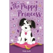 The Puppy Who Needed a Princess - Bella Swift
