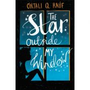 The Star Outside my Window - Onjali Q. Rauf
