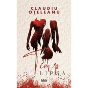 Timp lipsa - Claudiu Oteleanu
