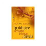 Tipuri de piete si modalitati de formare a pretului - Diana Tanase, Adrian Tanase