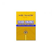 Trade Finance. Finantarea comertului - Ilie Mihai, Tiberiu-Ionut Mihai