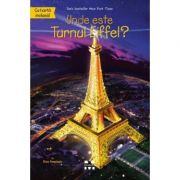 Unde este Turnul Eiffel? - Dina Anastasio