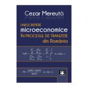 Unele repere microeconomice in procesul de tranzitie din Romania - Cezar Mereuta