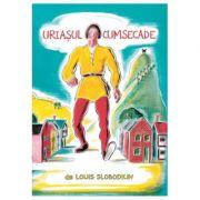 Uriasul cumsecade - Louis Slobodkin
