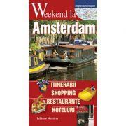 Weekend la Amsterdam. Intinerarii, shopping, restaurante, hoteluri