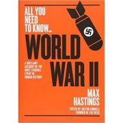 World War Two: A graphic account of the greatest and most terrible event in human history - Max Hastings