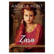 Zara - umbra regelui - Angela Hunt